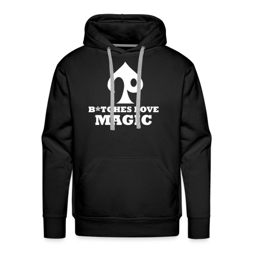 B*TCHES LOVE MAGIC Hoodie (White Design) - Men's Premium Hoodie