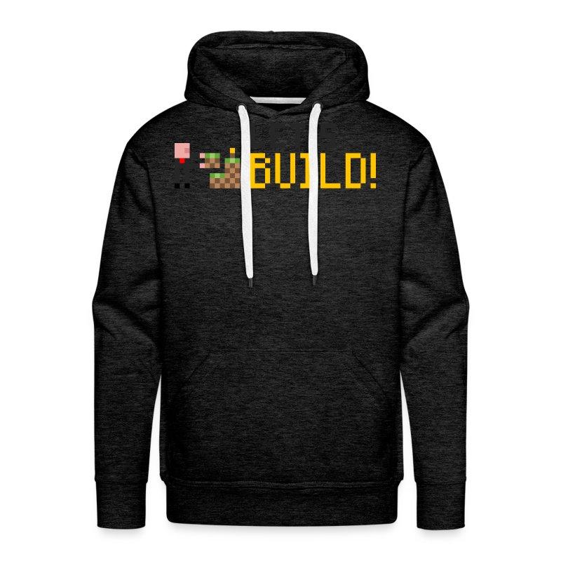 BUILD! Hoodie - Men's Premium Hoodie