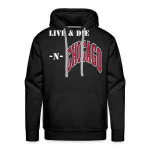 Live And Die In Chicago - Men's Premium Hoodie