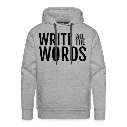 Write All the Words Men's Premium Hoodie - Men's Premium Hoodie