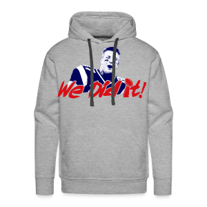 We did it! Superbowl Champs shirt - Men's Premium Hoodie