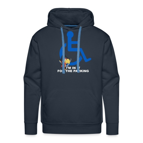 I'm in it for the parking - Men's Premium Hoodie