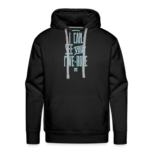 I Can See Your Five Hole - Men's Premium Hoodie