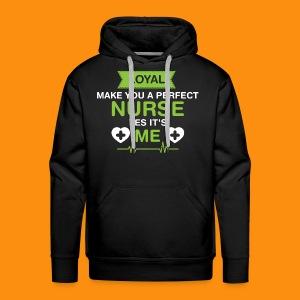 Nurse-Loyal-Tshirt - Men's Premium Hoodie