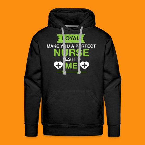 Nurse-Loyal-Tshirt - Men's Premium Hoodie