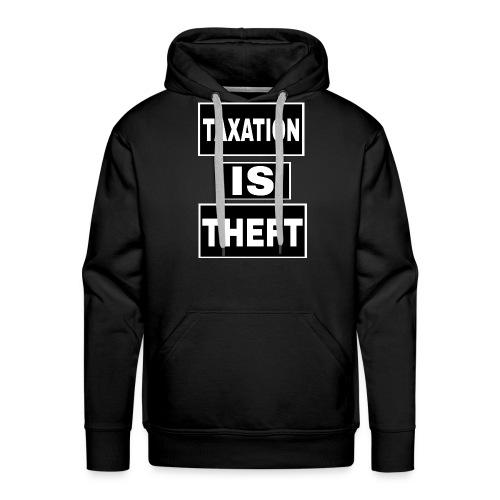 Taxation Is Theft - Men's Premium Hoodie