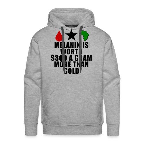 Melanin is worth $300 a gram more than gold hoodie - Men's Premium Hoodie