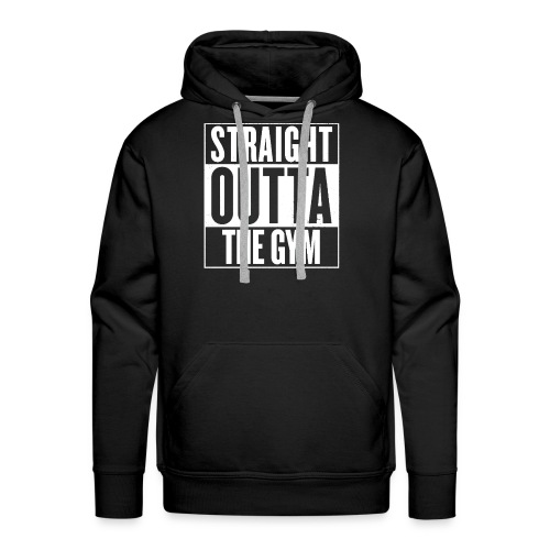 Straight Outta The Gym | Mens Hoodie - Men's Premium Hoodie