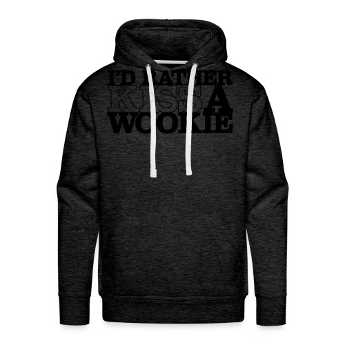 I'd Rather Kiss A Wookie - Men's Premium Hoodie