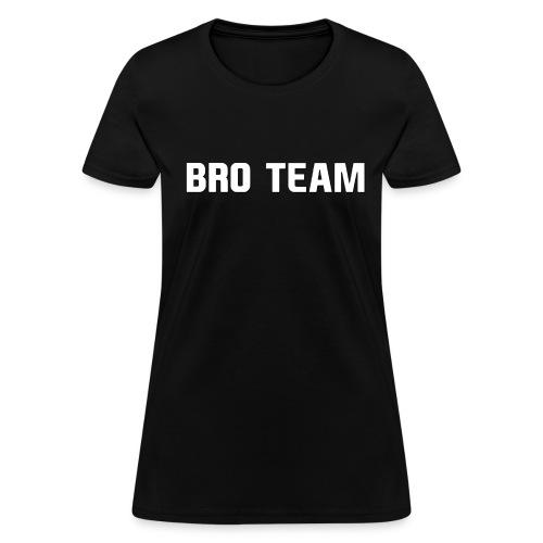Bro Team Pour Femme - Women's T-Shirt