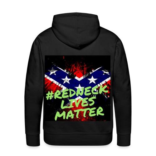 #RedneckLivesMatter - Men's Premium Hoodie