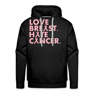 Love Breast. Hate Cancer. (Mens Hoody) - Men's Premium Hoodie