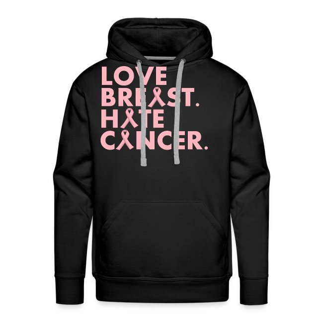 Love Breast. Hate Cancer. (Mens Hoody)