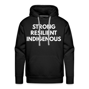 Men's Premium Hoodie - Strong Resilient Indigenous
