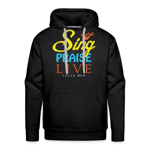 Sing, Praise, Live!  Hoodies SS - Men's Premium Hoodie