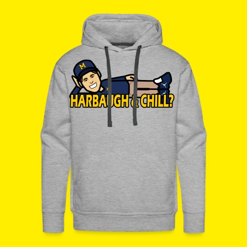 HARBAUGH AND CHILL? - Men's Premium Hoodie