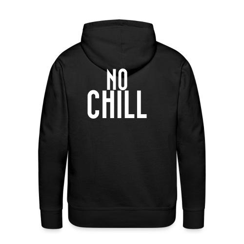 No Chill - Men's Premium Hoodie