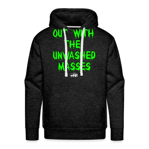 "Matthew L Sparks ""Unwashed Masses"" Authentic Premium Hoodie - Men's Premium Hoodie"