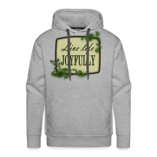 Live Life Joyfully - Men's Premium Hoodie