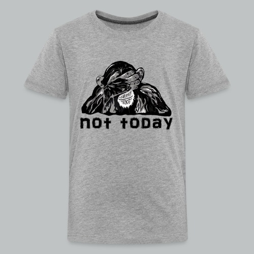 Chimp - Not Today - Kid's - Kids' Premium T-Shirt