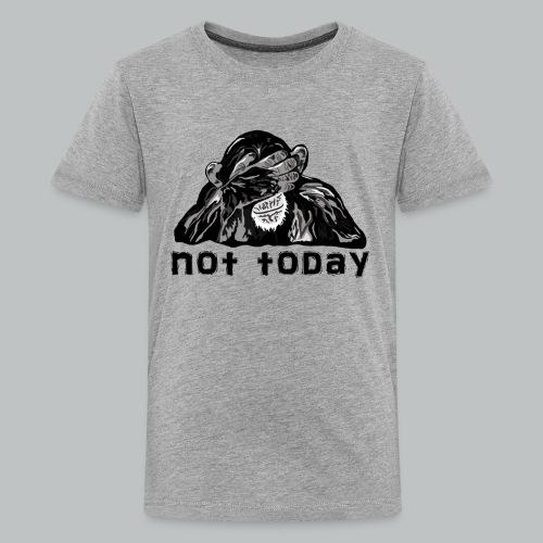 Chimp - Not Today - Kid's - Kids' Premium T-Shirt