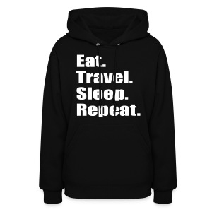 Eat. Travel. Sleep. Repeat - Women's Hoodie