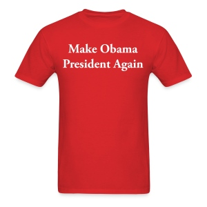 Make Obama President Again - Men's T-Shirt