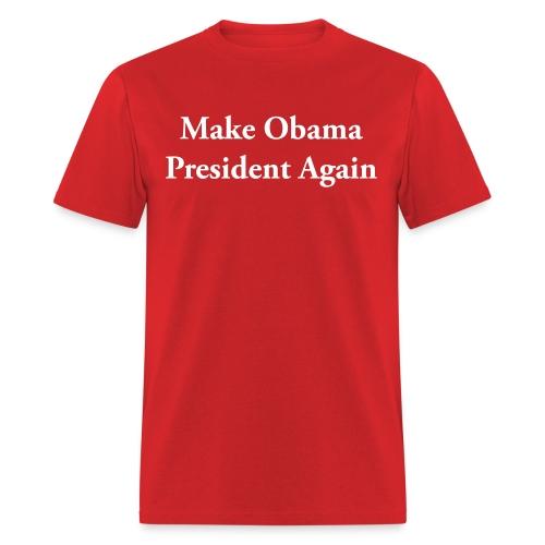 Make Obama President Again - Men's T-Shirt