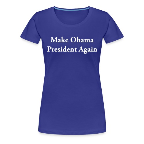 Make Obama President Again - Women's Premium T-Shirt