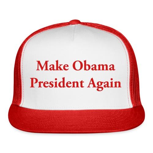 Make Obama President Again - Trucker Cap