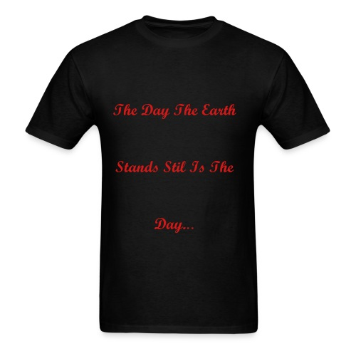 The Day The Earth Stood Still/ We Reign Supreme(on back) - Men's T-Shirt