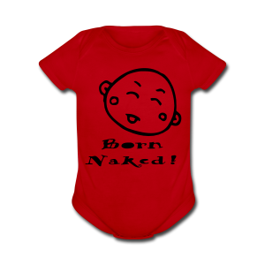 Born Naked - Short Sleeve Baby Bodysuit