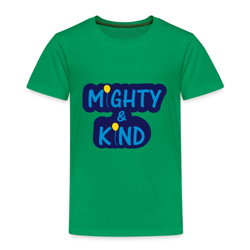 Mighty Kind - Toddler Premium T-Shirt