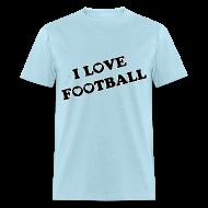 T-Shirts ~ Men's T-Shirt ~ I Love Football. TM  Mens Shirt
