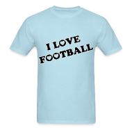 T-Shirts ~ Men's T-Shirt ~ I Love Football. TM  Mens Shirt