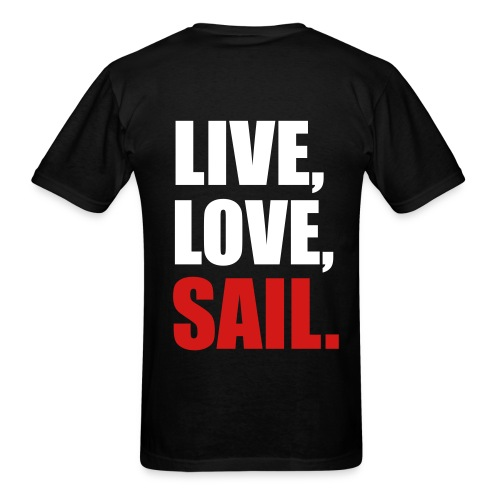 Live, Love, Sail - Men's T-Shirt