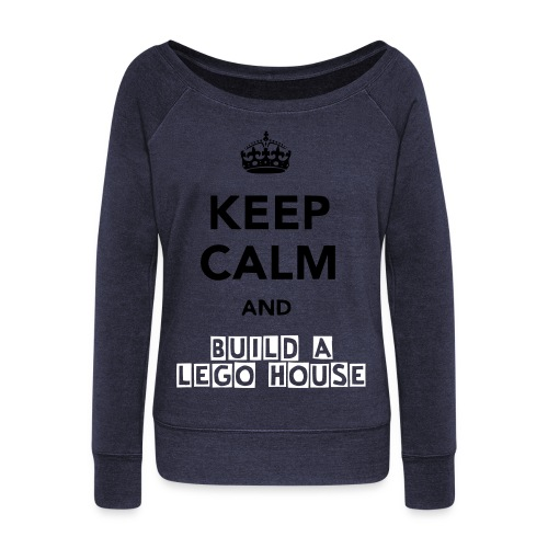 Keep Calm & Build a Lego House - Women's Wideneck Sweatshirt