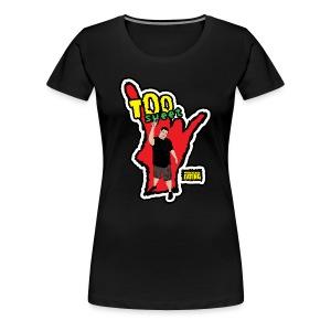 WE Too Sweet Shirt (Women's) - Women's Premium T-Shirt