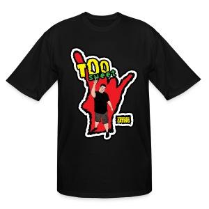 WE Too Sweet Tall Shirt - Men's Tall T-Shirt
