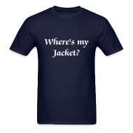 T-Shirts ~ Men's T-Shirt ~ Where's my Jacket? - Men