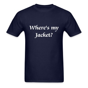 Where's my Jacket? - Men - Men's T-Shirt