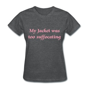 Too Suffocating - Women - Women's T-Shirt