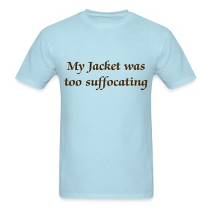 Too Suffocating - Men - Men's T-Shirt