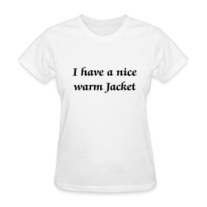 2 Sided Nice warm Jacket, Where's yours? - Women - Women's T-Shirt