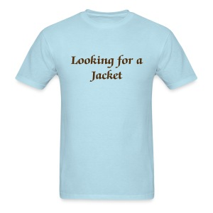 Looking for a jacket - Men - Men's T-Shirt