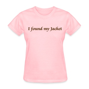 I found my jacket - Women - Women's T-Shirt