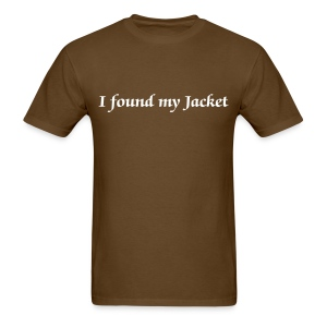 I found my jacket - Men - Men's T-Shirt