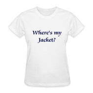 Women's T-Shirts ~ Women's T-Shirt ~ Where's my Jacket? - Women