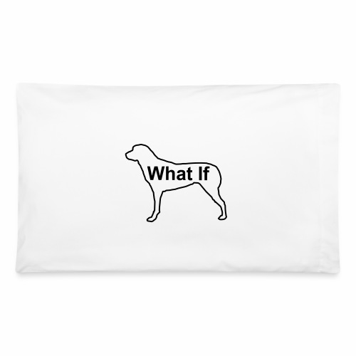 WhatIfDog Pillowcase - Pillowcase