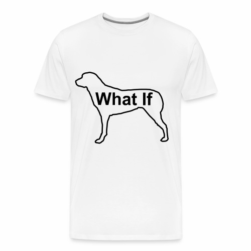 WhatIfDog Men's T-Shirt - Men's Premium T-Shirt